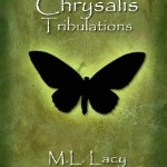 Chrysalis – Tribulations by M. L. Lacy – Review