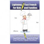 Lightning Fast French For Kids and Families – Review