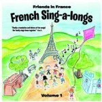 Friends in France – Family Sing a long – Volume 1 – REVIEW AND GIVEAWAY