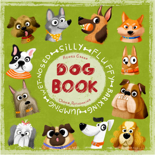 Silly Fluffy Barking Jumping Wet-Nosed Dog Book Cover